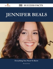 Jennifer Beals 128 Success Facts - Everything you need to know about Jennifer Beals ebook by Beverly Stone
