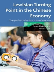Lewisian Turning Point in the Chinese Economy - Comparison with East Asian Countries ebook by Ryoshin Minami,Fumio Makino,Kwan S. Kim