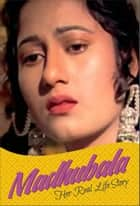 Madhubala - I don't want to die… ebook by Manju Gupta