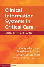 Clinical Information Systems in Critical Care ebook by Julie Bracken,Dr Cecily Morrison,Dr Matthew R. Jones
