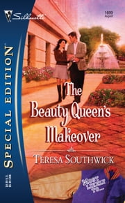 The Beauty Queen's Makeover ebook by Teresa Southwick