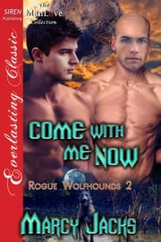 Come with Me Now ebook by Marcy Jacks