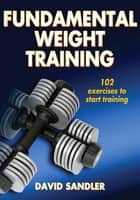 Fundamental Weight Training ebook by Sandler, David