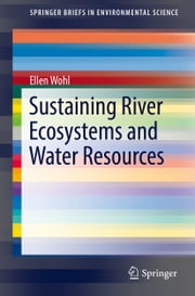 Sustaining River Ecosystems and Water Resources ebook by Ellen Wohl