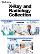 X-Ray and Radiology Collection ebook by IML Training