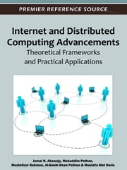 Internet and Distributed Computing Advancements - Theoretical Frameworks and Practical Applications ebook by Jemal H. Abawajy,Mukaddim Pathan,Mustafizur Rahman,Al-Sakib Khan Pathan,Mustafa Mat Deris