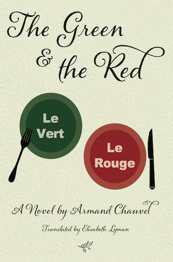 The Green and the Red - A Novel ebook by Armand Chauvel