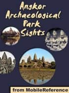 Angkor Archaeological Park Sights (Mobi Sights) ebook by MobileReference