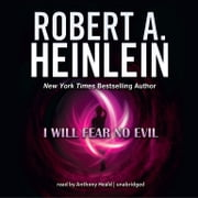 I Will Fear No Evil audiobook by Robert A. Heinlein