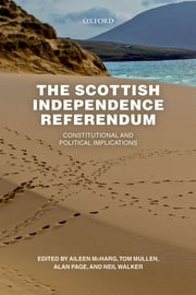 The Scottish Independence Referendum - Constitutional and Political Implications ebook by