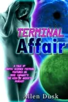 Terminal Affair ebook by Allen Dusk