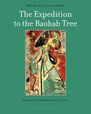The Expedition to the Baobab Tree - A Novel ebook by Wilma Stockenstrom,J.M. Coetzee