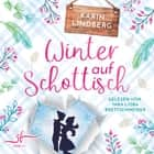 Winter auf Schottisch - Highland-Liebesroman audiobook by Karin Lindberg