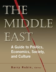 The Middle East - A Guide to Politics, Economics, Society and Culture ebook by Barry Rubin