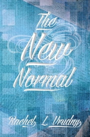 "The New Normal - ""Yeah. Whatever…"" ebook by Rachel L. Vrudny"