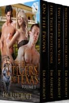 The Tigers of Texas Volume 1 ebook by Em Ashcroft