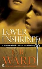 Lover Enshrined ebook by J.R. Ward