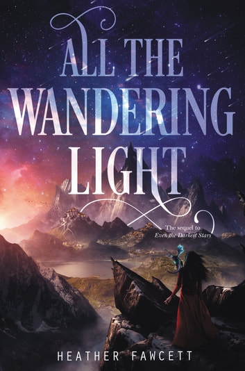 All the Wandering Light ebook by Heather Fawcett