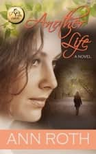 Another Life ebook by Ann Roth