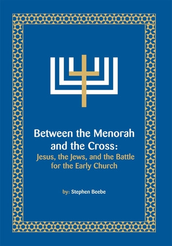 Between the Menorah and the Cross ebook by Stephen Beebe