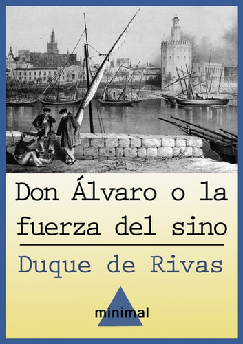 Don Álvaro o la fuerza del sino ebook by Duque De Rivas