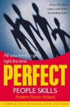 Perfect People Skills ebook by Andrew Floyer Acland