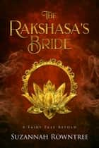 The Rakshasa's Bride ebook by Suzannah Rowntree