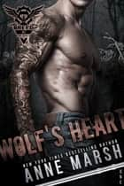 Wolf's Heart - A Wolf Pack Motorcycle Club Book ebook by Anne Marsh