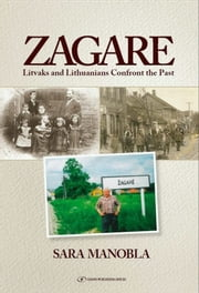 Zagare: Litvaks and Lithuanians Confront the Past ebook by Sara Manobla