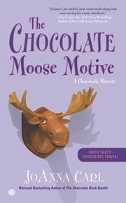 The Chocolate Moose Motive - A Chocoholic Mystery ebook by JoAnna Carl