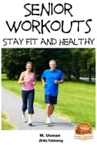 Senior Workouts: Stay Fit and Healthy ebook by M. Usman