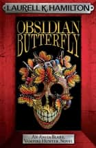 Obsidian Butterfly ebook by Laurell K. Hamilton