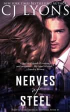 NERVES OF STEEL - Hart and Drake Romantic Thrillers ebook by CJ Lyons
