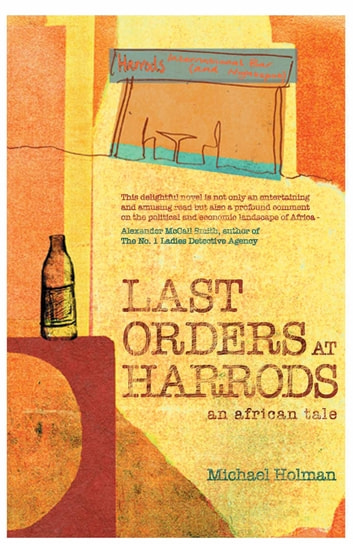 Last Orders at Harrods - An African Tale ebook by Michael Holman