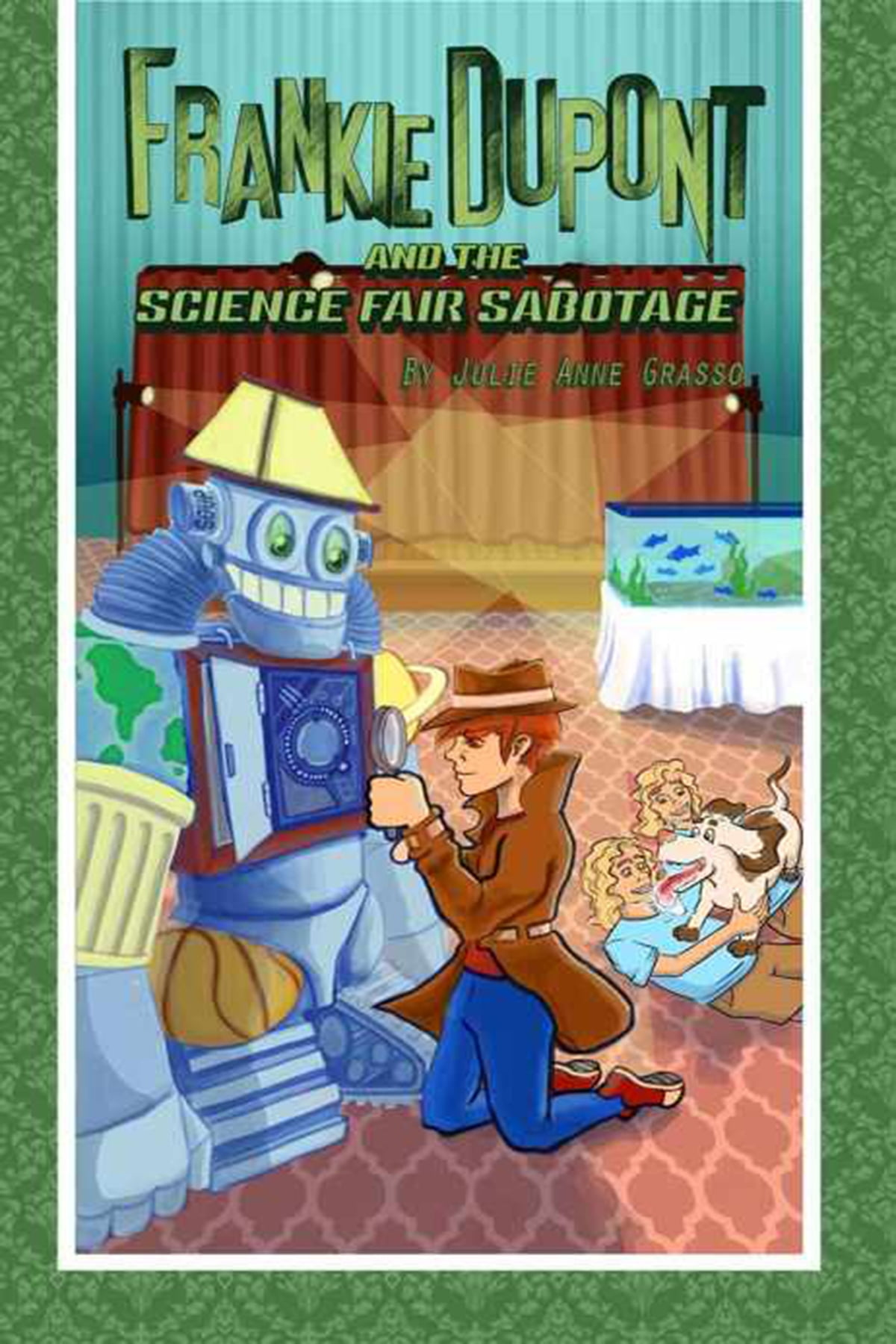 Frankie dupont and the science fair sabotage ebook by julie anne frankie dupont and the science fair sabotage ebook by julie anne grasso 9781946229298 rakuten kobo fandeluxe Image collections