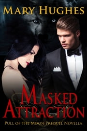 Masked Attraction ebook by Mary Hughes