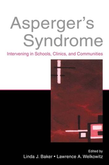 Asperger's Syndrome - Intervening in Schools, Clinics, and Communities ebook by