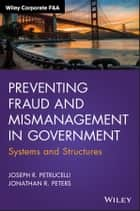 Preventing Fraud and Mismanagement in Government ebook by Jonathan R. Peters,Joseph R. Petrucelli