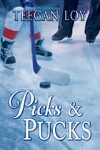 Picks & Pucks ebook by Teegan Loy