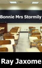 Bonnie Mrs Stormily. eBook by Ray Jaxome