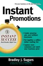 Instant Promotions ebook by Bradley Sugars,Brad Sugars