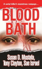 Blood Bath ebook by Susan D. Mustafa,Tony Clayton,Sue Israel