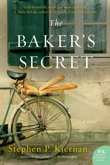 The Baker's Secret - A Novel ebook by Stephen P. Kiernan
