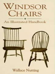 Windsor Chairs ebook by Wallace Nutting