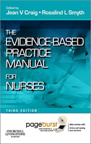 Evidence-Based Practice Manual for Nurses ebook by Jean V. Craig,Rosalind L. Smyth