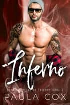 Inferno: A Dark Bad Boy Romance - Burning Up Inside Trilogy, #3 ebook by Paula Cox