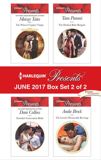 Harlequin Presents June 2017 - Box Set 2 of 2 - An Anthology eBook by Maisey Yates,Dani Collins,Tara Pammi,Andie Brock
