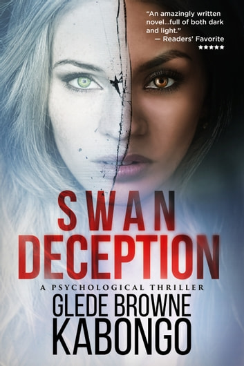 Swan Deception: An addictive psychological thriller with a jaw-dropping twist ebook by Gledé Browne Kabongo