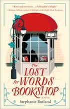 The Lost for Words Bookshop - A Novel ebook by Stephanie Butland
