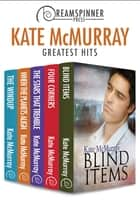 Kate McMurray's Greatest Hits ebook by Kate McMurray